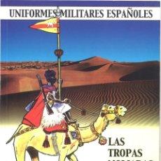 Militaria: LAS TROPAS NÓMADAS DEL EJÉRCITO ESPAÑOL. JOSÉ MªBUENO. UNIFORMES MILITARES ESPAÑOLES. Lote 221671965