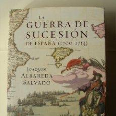 Militaria: LA GUERRA DE SUCESIÓN DE ESPAÑA ( 1700-1714 ) / JOAQUÍN ALBREDA SALVADÓ. Lote 221732868