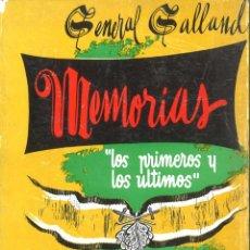 Militaria: GENERAL GALLAND. MEMORIAS. LOS PRIMEROS Y LOS ÚLTIMOS. 1955. Lote 221790008