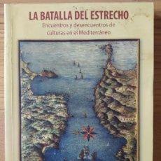 Militaria: MARRUECOS. LA BATALLA DEL ESTRECHO, ED. CARLOS VARA, 2008. Lote 221868858
