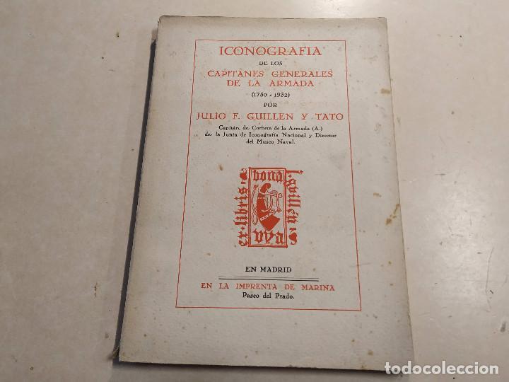ICONOGRAFÍA DE LOS CAPITANES GENERALES DE LA ARMADA (1750-1932) POR JULIO F. GUILLÉN Y TATO (Militar - Libros y Literatura Militar)
