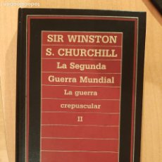 Militaria: SIR WISTON S. CHURCHILL - MEMORIAS LA SEGUNDA GUERRA MUNDIAL LA GUERRA CREPUSCUALR II VOL. 6. Lote 221938140