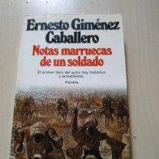 Militaria: NOTAS MARRUECAS DE UN SOLDADO - ERNESTO GIMÉNEZ CABALLERO. PLANETA. Lote 221938327
