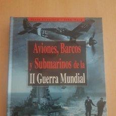 Militaria: AVIONES, BARCOS Y SUBMARINOS DE LA II GUERRA MUNDIAL. Lote 221941478