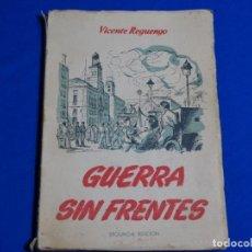 Militaria: GUERRA SIN FRENTES.VICENTE REGUENGO.1954.. Lote 222081805