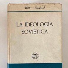 Militaria: LA IDEOLOGIA SOVIETICA - WETTER / LEONHARD - HERDER 1964 - TAPA DURA Y SOBRECUBIERTA. Lote 222309517