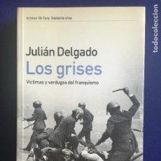 Militaria: LOS GRISES VICTIMAS Y VERDUGOS DEL FRANQUISMO 22,5X14,5 370. Lote 222334648