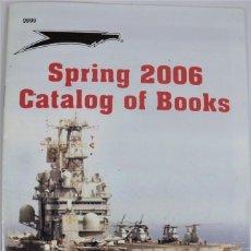 Militaria: CATALOGO DE LIBROS DE LA EDITORIAL SQUADRON SIGNAL PUBLICATIONS SPRING 2006. Lote 222340287