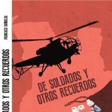 Militaria: DE SOLDADOS Y OTROS RECUERDOS (NOVELA). Lote 222486886