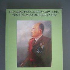 Militaria: GENERAL FERNANDEZ - CAPALLEJA UN SOLDADO DE REGULARES - HONORIO FEITO RODRIGUEZ. Lote 222536070