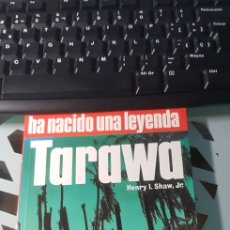 Militaria: LIBRO HA NACIDO UNA LEYENDA TARAWA ED SAN MARTIN BATALLAS Nº 8. Lote 222716130