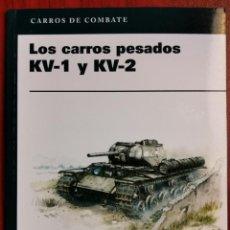 Militaria: LOS CARROS PESADOS KV-1 Y KV-2 /// CARROS DE COMBATE /// SEGUNDA GUERRA MUNDIAL /// OSPREY. Lote 222720431