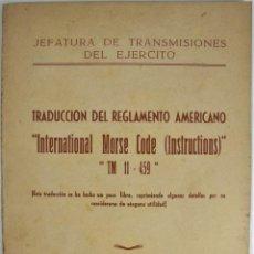 Militaria: TRADUCCION DEL REGLAMENTO AMERICANO INTERNATIONAL MORSE CODE (INSTRUCTIONS) TM 11 - 459. Lote 222801251
