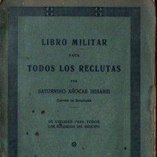 Militaria: S. AROCAS IRISARRI : LIBRO MILITAR PARA TODOS LOS RECLUTAS (VALENCIA, 1934). Lote 222815010