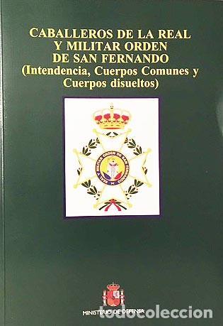 Militaria: Caballeros de la Real Orden de San Fernando (Intendencia, Cuerpos...Historia militar. Condecoracione - Foto 3 - 223099873