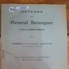Militaria: 43165 - DEFENSA DEL GENERAL BERENGUER ANTE EL CONSEJO SUPREMO - POR GENERAL GARCIA BENITEZ - AÑO ?. Lote 223600340