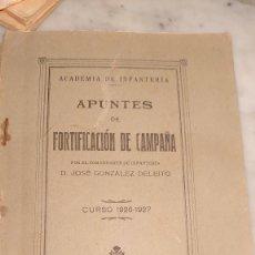 Militaria: APUNTES DE FORTIFICACIÓN DE CAMPAÑA. JOSÉ GONZÁLEZ DELEITO. 1926 27. Lote 223836353