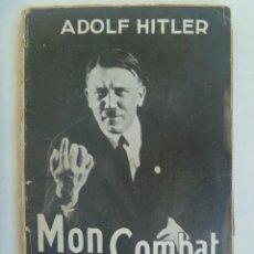 Militaria: MON COMBAT ( MI LUCHA , MEIN KAMPF ), DE ADOLF HITLER . EN FRANCES . AÑOS 30. Lote 223991835