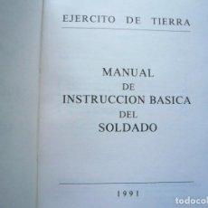 Militaria: MANUAL DE INSTRUCCIÓN BÁSICA DEL SOLDADO. EJÉRCITO DE TIERRA. 1991. Lote 223974280