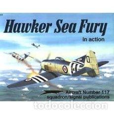Militaria: HAWKER SEA FURY IN ACTION SQUADRON SIGNAL. Lote 224126598