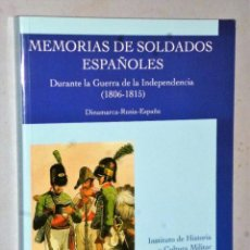 Militaria: MEMORIAS DE SOLDADOS ESPAÑOLES DURANTE LA GUERRA DE LA INDEPENDENCIA (1806-1815).. Lote 224405250