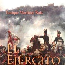 Militaria: EL EJERCITO DEL REY. LOS SOLDADOS DE LA ILUSTRACIÓN. ENRIQUE MARTÍNEZ RUÍZ. TAPA DURA SOBRECUBIERTA.. Lote 224697913