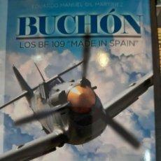 Militaria: BUCHON. LOS BF 109 MADE IN SPAIN. Lote 224801518