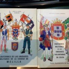 Militaria: PAREJA DE LIBROS DE JOSÉ MARÍA BUENO - UNIFORMIDAD DE MELILLA Y UNIFORMIDAD DE CEUTA. Lote 224816570
