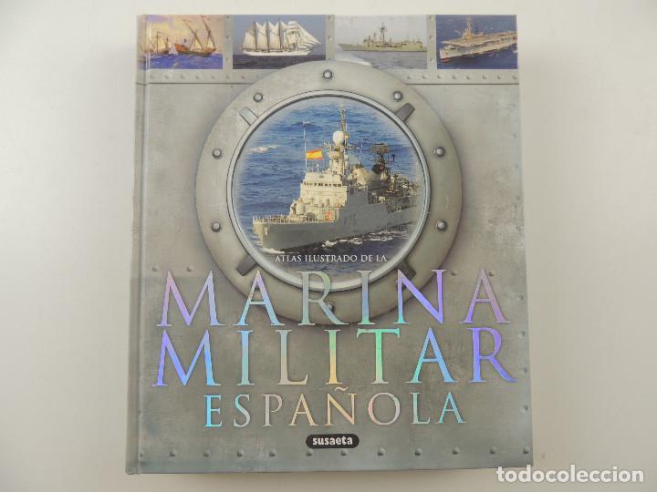 ATLAS ILUSTRADO DE LA MARINA MILITAR ESPAÑOLA EDITORIAL SUSAETA (Militar - Libros y Literatura Militar)
