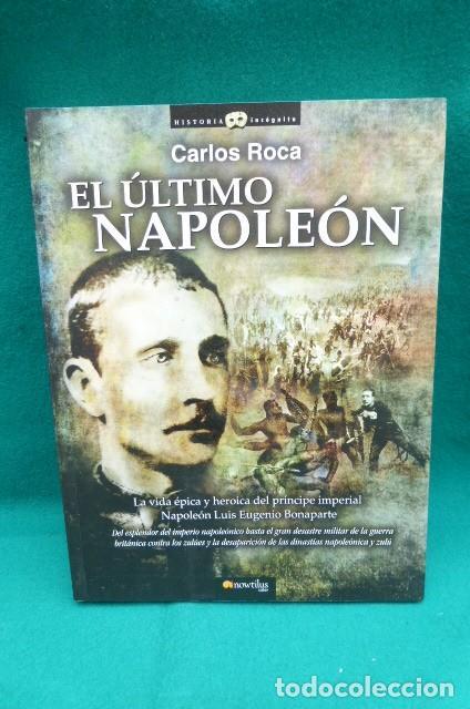 EL ULTIMO NAPOLEON.VIDA DEL PRINCIPE NAPOLEON LUIS EUGENIO BONAPARTE...INTERESANTE...GUERRAS ZULUES. (Militar - Libros y Literatura Militar)