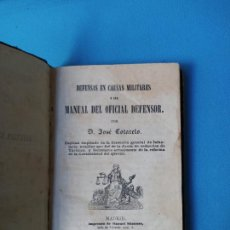 Militaria: DEFENSAS DE CAUSAS MILITARES - MANUAL DEL OFICIAL DEFENSOR - JOSÉ COTARELO -1862. Lote 225035328