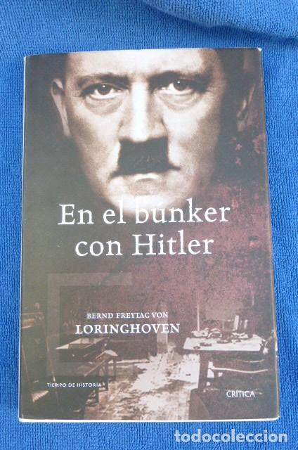 EN EL BUNKER CON HITLER...MEMORIAS DE UN JOVEN OFICIAL- LORINGHOVEN... (Militar - Libros y Literatura Militar)