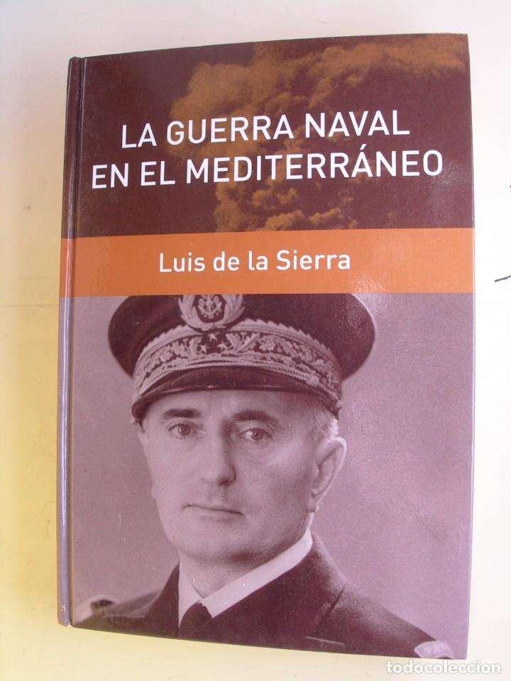 LA GUERRA NAVAL EN EL MEDITERRÁNEO / LUIS DE LA SIERRA (Militar - Libros y Literatura Militar)