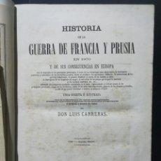 Militaria: HISTORIA DE LA GUERRA DE FRANCIA Y PRUSIA. POR D. LUIS CARRERAS SEGUNDA EDICIÓN 1871. II TOMOS. Lote 226424355