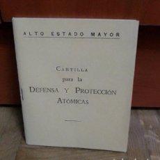 Militaria: CARTILLA PARA LA DEFENSA Y PROTECCION ATOMICAS ALTO ESTADO MAYOR 1959 SERVICIO GEOGRAFICO EJERCITO. Lote 226434477