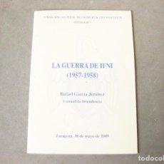 Militaria: LIBRILLO DE LA GUERRA DE IFNI (1957-1958). RAFAEL GARCÍA JIMÉNEZ, 2005 - FUNDACIÓN FUNDAMU. Lote 226438325