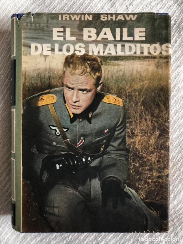 LIBRO. EL BAILE DE LOS MALDITOS. 1963. IRWIN SHAW. II GUERRA MUNDIAL. MARLON BRANDO. III REICH. (Militar - Libros y Literatura Militar)