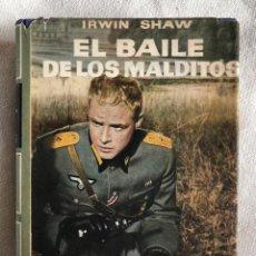 Militaria: LIBRO. EL BAILE DE LOS MALDITOS. 1963. IRWIN SHAW. II GUERRA MUNDIAL. MARLON BRANDO. III REICH.. Lote 227915870