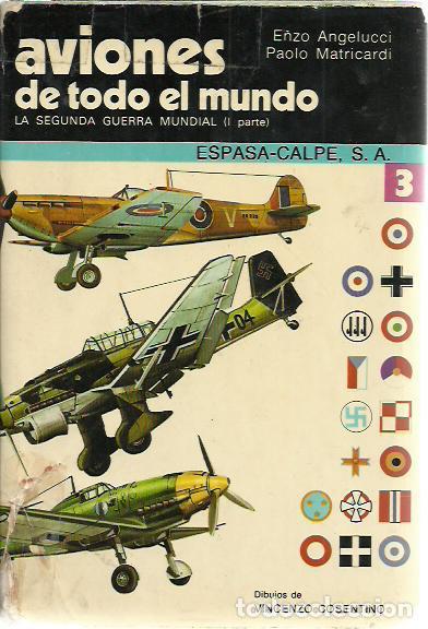 AVIONES DE TODO EL MUNDO.LA SEGUNDA GUERRA MUNDIAL,PRIMERA PARTE.ESPASA CALPE,1979. (Militar - Libros y Literatura Militar)