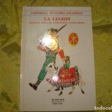 Militaria: LA LEGION. 60 AÑOS DE UNIFORMES LEGIONARIOS. JOSE Mª BUENO, MALAGA 1ª EDC. 1980. Lote 228179215