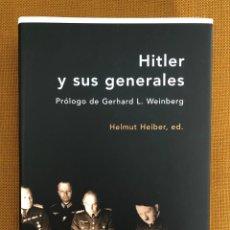 Militaria: LIBRO NUEVO. HITLER Y SUS GENERALES. II GUERRA MUNDIAL. III REICH. ALEMANIA. Lote 229836615