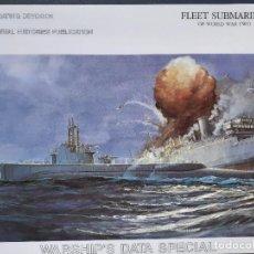 Militaria: FLEET SUBMARINES OF WORLD WAR TWO. SUBMARINOS. Lote 230391390