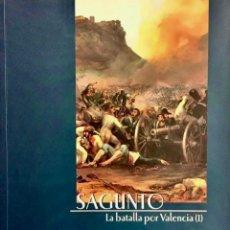 Militaria: SAGUNTO. LA BATALLA POR VALENCIA. TOMO I. JOSÉ LUIS ARCÓN DOMÍNGUEZ.. Lote 228705885