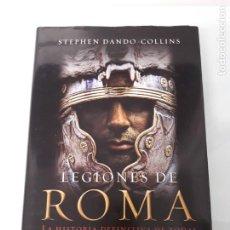 Militaria: LEGIONES DE ROMA - STEPHEN DANDO-COLLINS - LA ESFERA DE LOS LIBROS - 1ª EDICIÓN 2012. Lote 231392450
