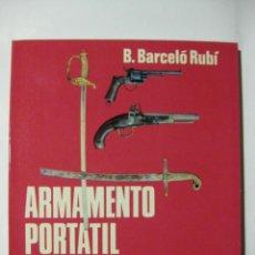 Militaria: ARMAMENTO PORTÁTIL ESPAÑOL 1764/1939 - B. BARCELÓ RUBÍ - CATÁLOGO ARMAS / ESPADAS / SABLES. Lote 232421965