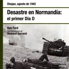 Militaria: OSPREY. COLECCION. II GUERRA MUNDIAL. DESASTRE EN NORMANDIA. EL PRIMER DIA D.. Lote 217291685