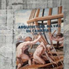 Militaria: ARQUITECTURA NAVAL EN CANARIAS 1827 - 1919 A SEBASTIAN HERNANDEZ GUTIERREZ. Lote 232837765