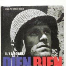 Militaria: IL Y A 50 ANS. DIEN BIEN PHU - JEAN-PIERRE BERNIER - EDITIONS MICHEL LAFON - 2003. Lote 233216895