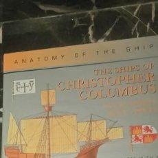 Militaria: LIBRO ANATOMY OF THE SHIP THE SHIPS OF CHRISTOPHER COLUMBUS LOS BARCOS DE CRISTÓBAL COLÓN XAVIER PAS. Lote 233604450