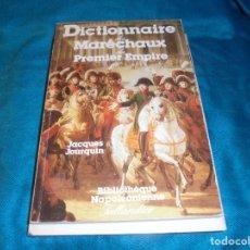 Militaria: DICTIONNAIRE DES MARECHAUX DU PREMIER EMPIRE. JACQUES JOURQUIN. TALLANDIER, 1ª EDC., 1986. Lote 233659630